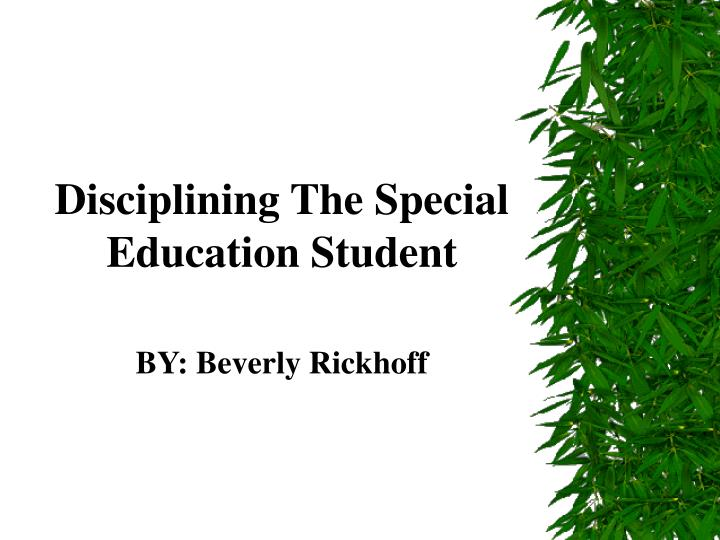 Disciplining the special education student by beverly rickhoff