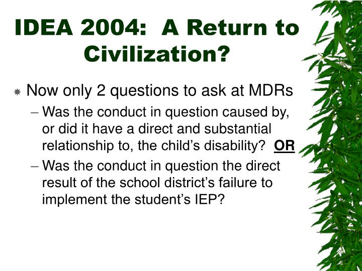 IDEA 2004:  A Return to Civilization?