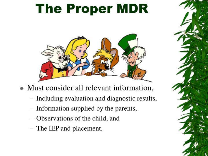 The Proper MDR