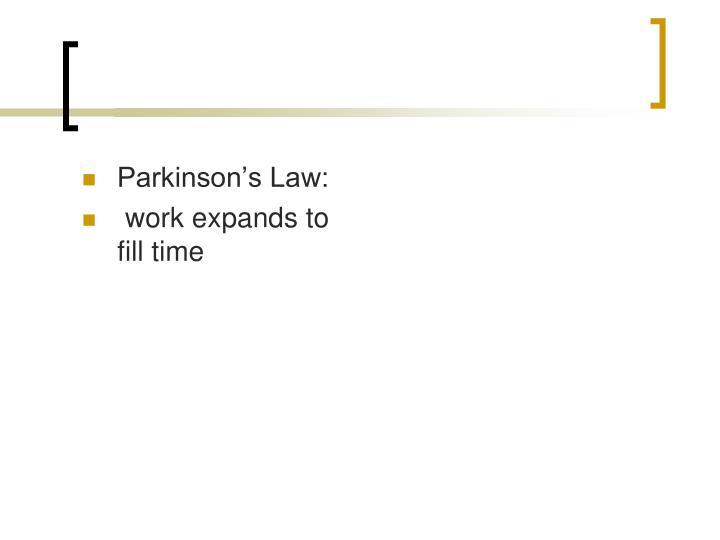Parkinson's Law: