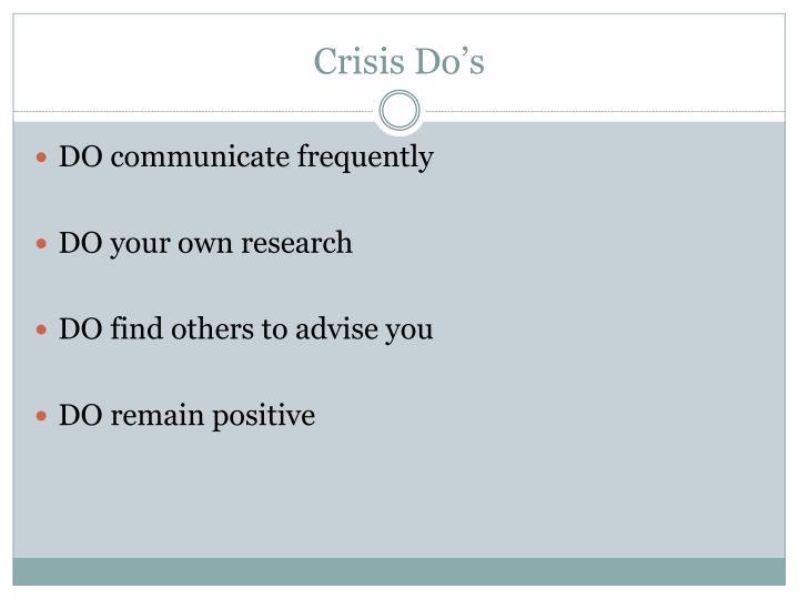 Crisis Do's