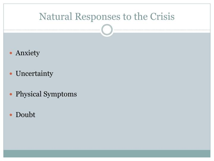 Natural Responses to the Crisis