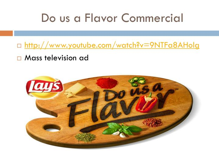 Do us a Flavor Commercial