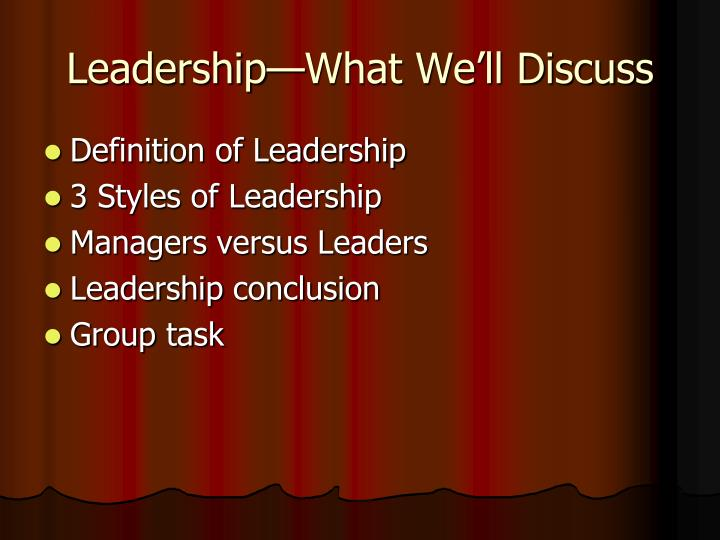 Leadership—What We'll Discuss