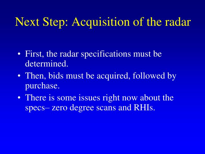 Next Step: Acquisition of the radar