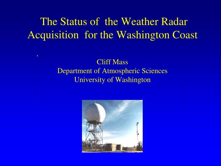 The Status of  the Weather Radar Acquisition  for the Washington Coast