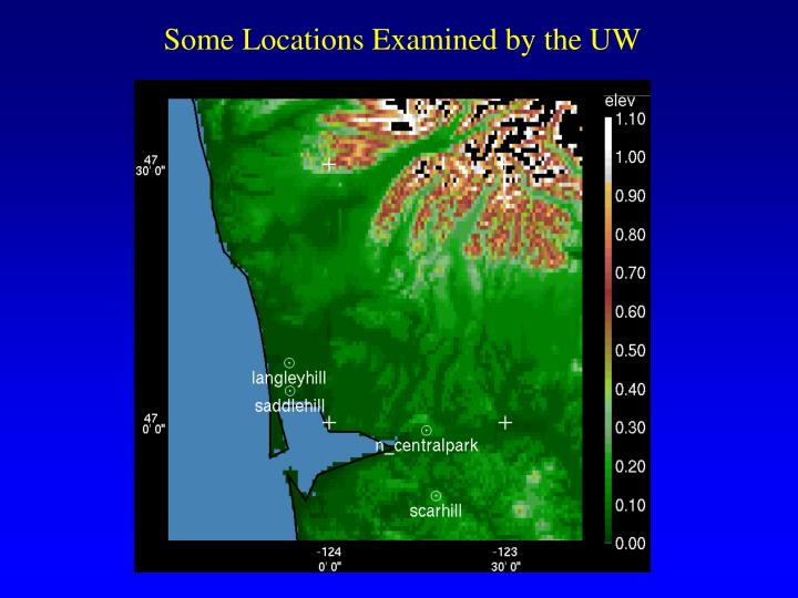 Some Locations Examined by the UW