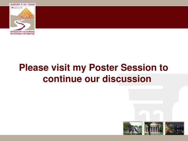 Please visit my Poster Session to continue our discussion