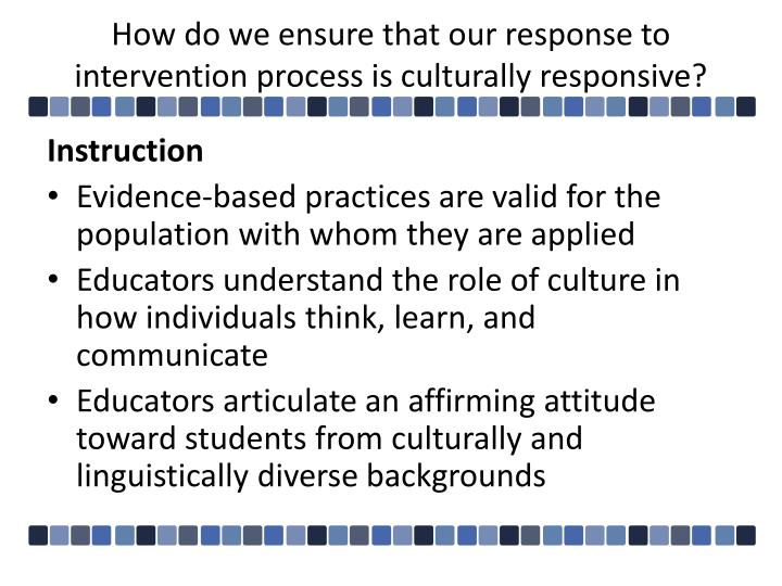 How do we ensure that our response to intervention process is culturally responsive?