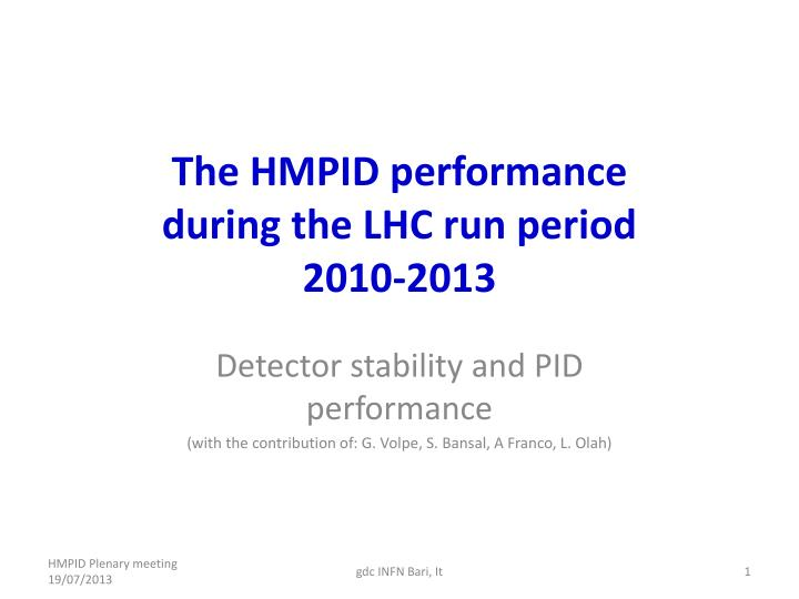 The hmpid performance during the lhc run period 2010 2013