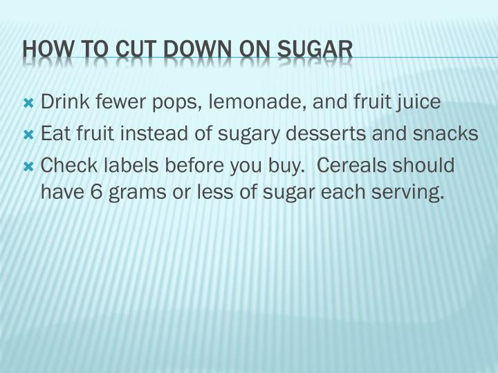 Drink fewer pops, lemonade, and fruit juice