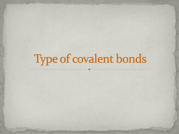 Type of covalent bonds