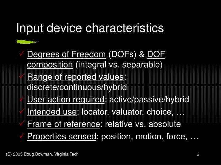 Input device characteristics