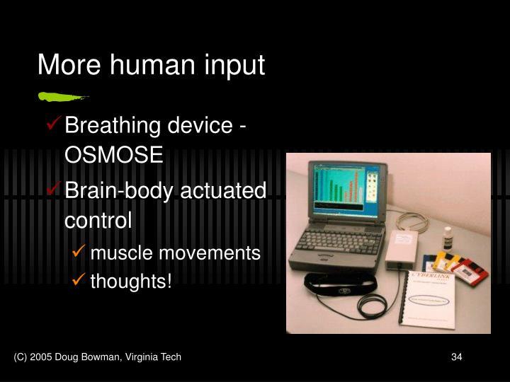 More human input