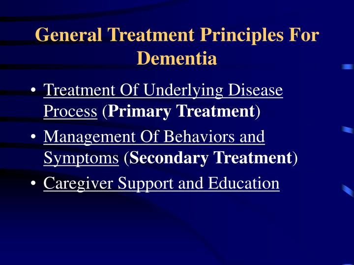 General Treatment Principles For Dementia