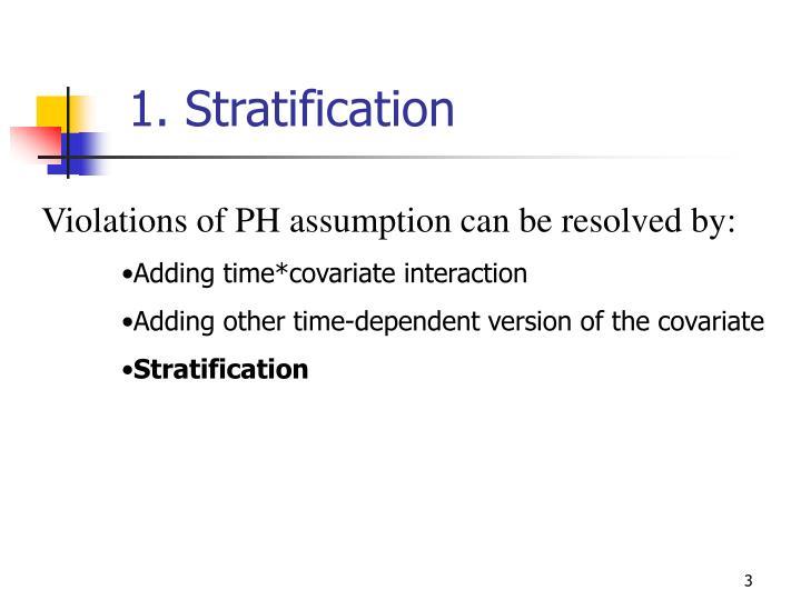 1. Stratification