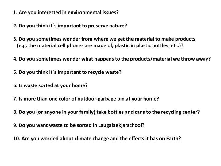 1. Are you interested in environmental issues?