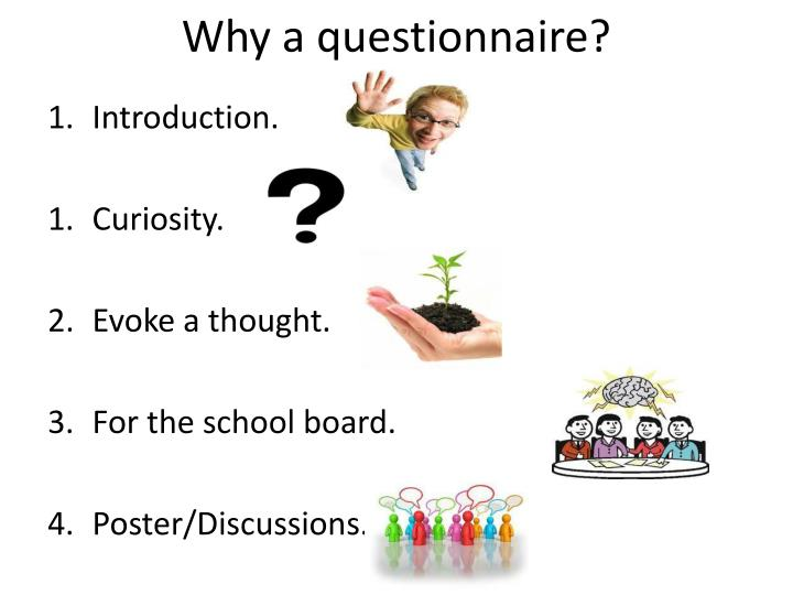 Why a questionnaire?