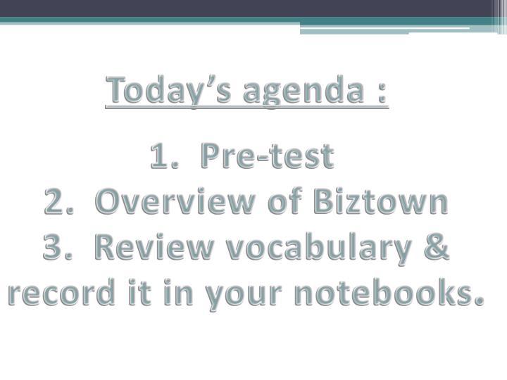 Today's agenda :