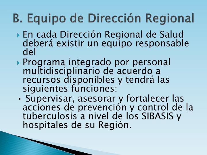 B. Equipo de Dirección Regional