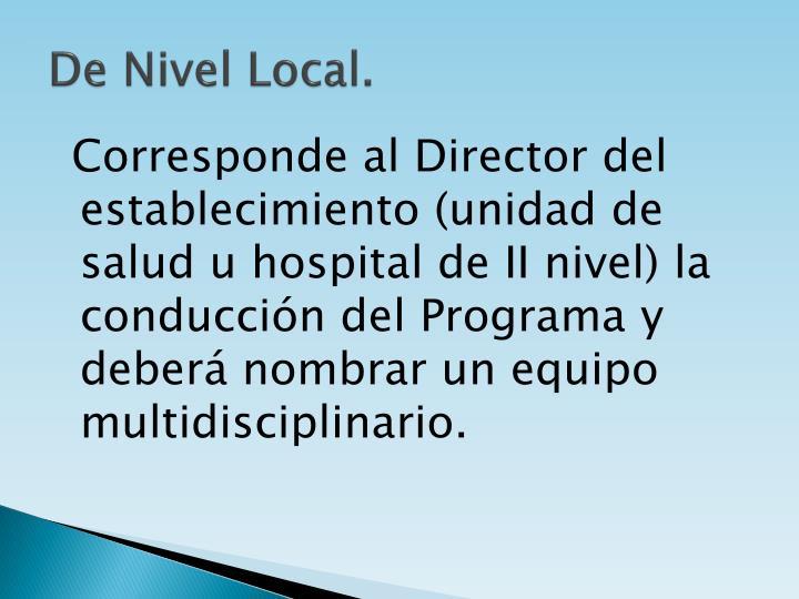 De Nivel Local.