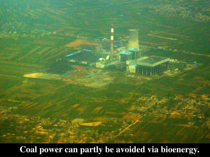 Coal power can partly be avoided via bioenergy.