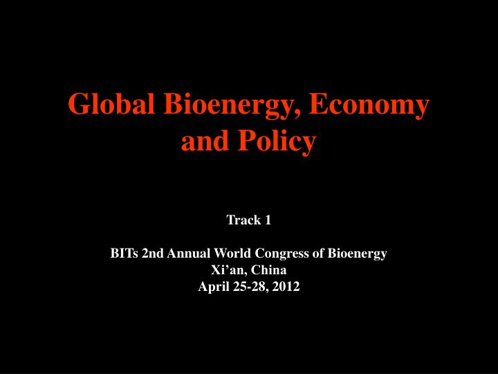 Global bioenergy economy and policy