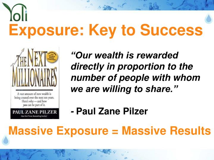 Exposure: Key to Success