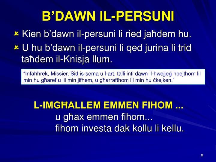 B'DAWN IL-PERSUNI
