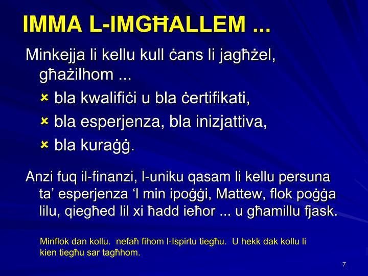 IMMA L-IMGĦALLEM ...