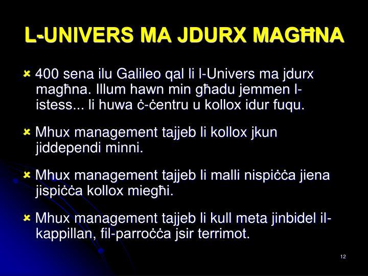 L-UNIVERS MA JDURX MAGĦNA