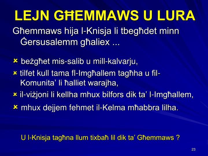 LEJN GĦEMMAWS U LURA