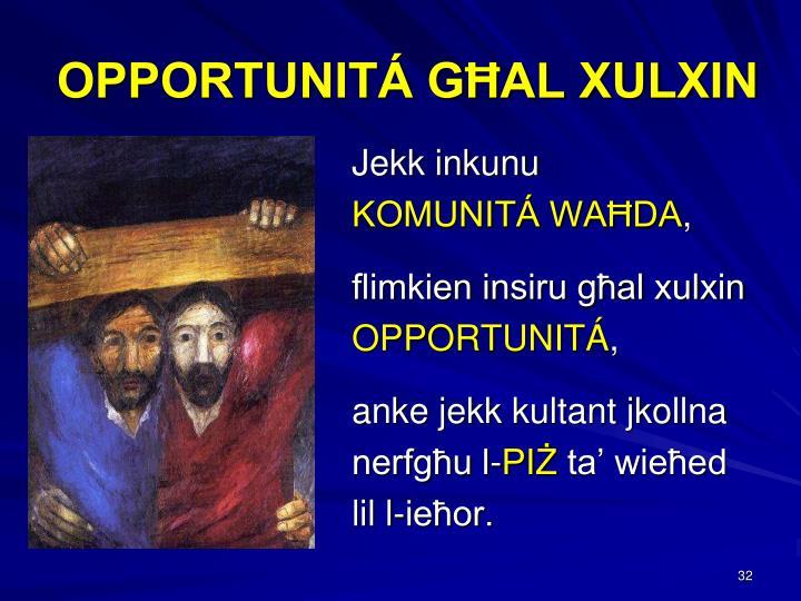 OPPORTUNITÁ GĦAL XULXIN
