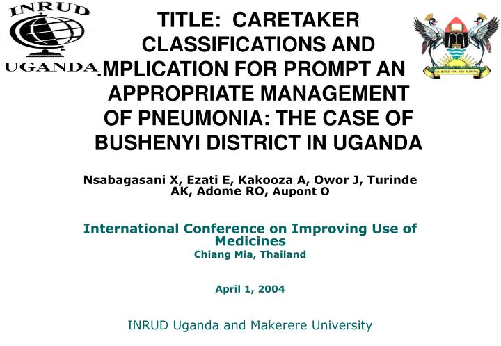 TITLE:  CARETAKER CLASSIFICATIONS AND IMPLICATION FOR PROMPT AND APPROPRIATE MANAGEMENT OF PNEUMONIA...