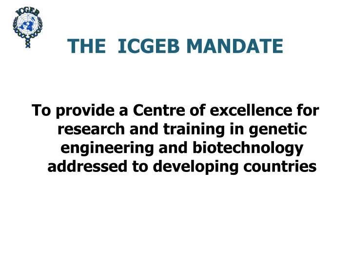THE  ICGEB MANDATE