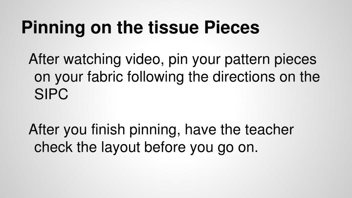Pinning on the tissue Pieces