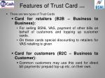 features of trust card contd