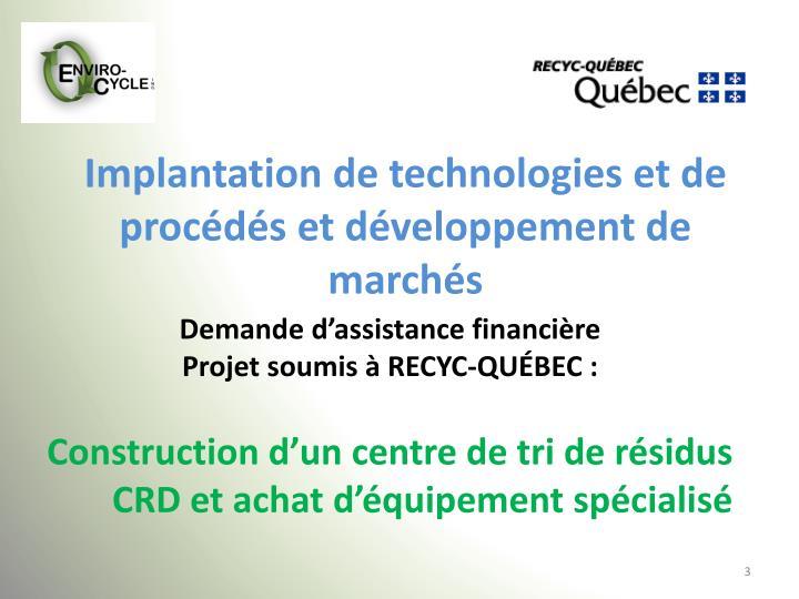 Implantation de technologies et de procédés et développement de marchés