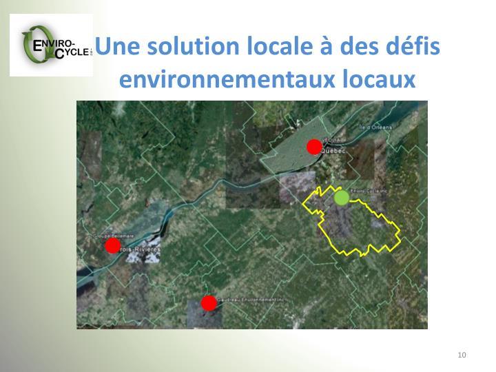 Une solution locale à des défis environnementaux locaux
