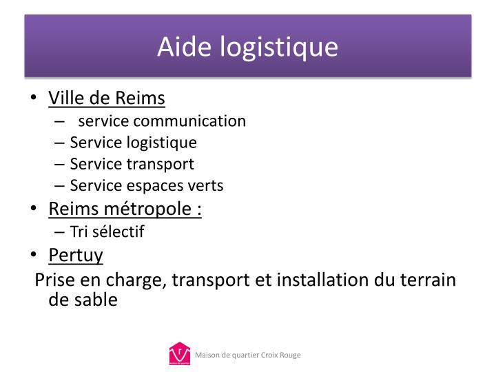 Aide logistique