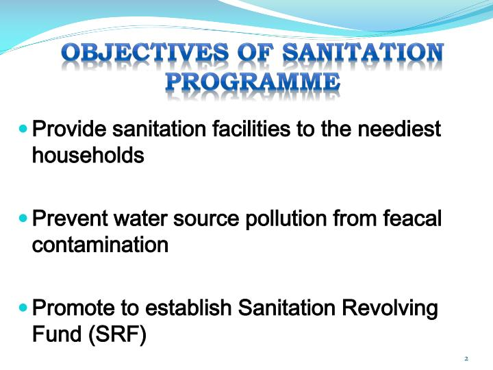 OBJECTIVES OF SANITATION PROGRAMME