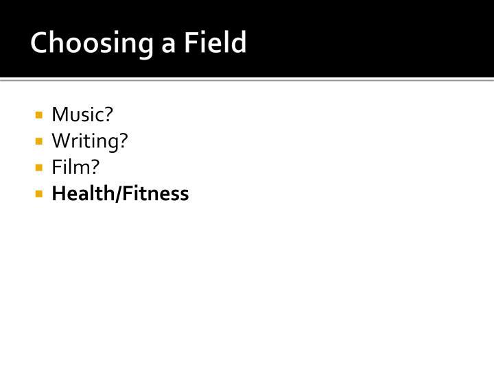 Choosing a Field