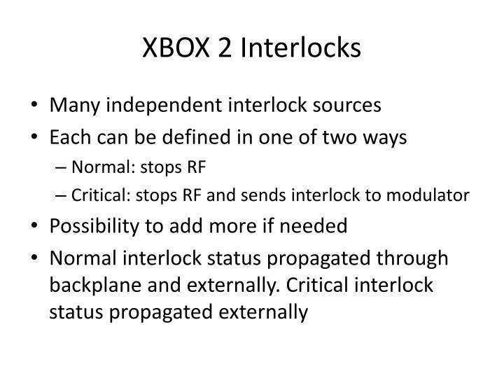 XBOX 2 Interlocks