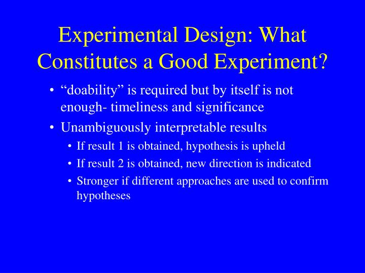 Experimental Design: What Constitutes a Good Experiment?