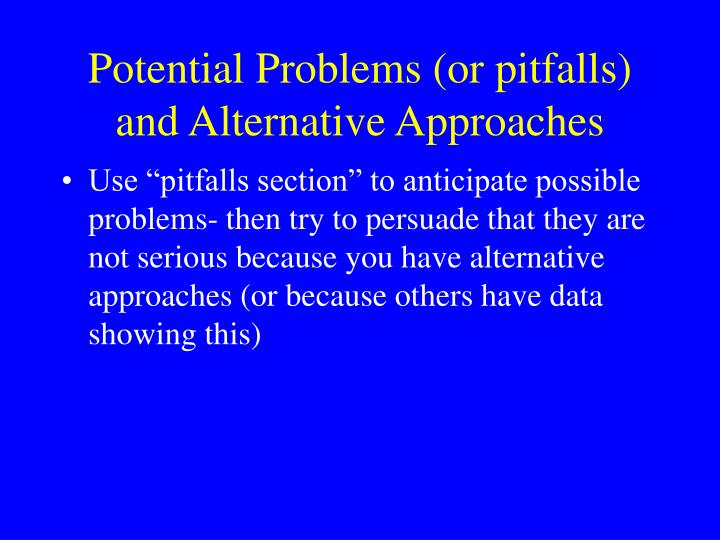 Potential Problems (or pitfalls) and Alternative Approaches