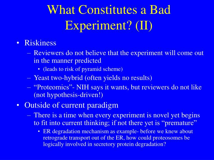 What Constitutes a Bad Experiment? (II)