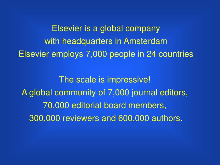 Elsevier is a global company