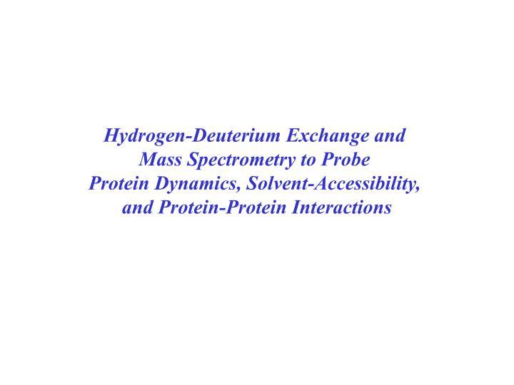 Hydrogen-Deuterium Exchange and