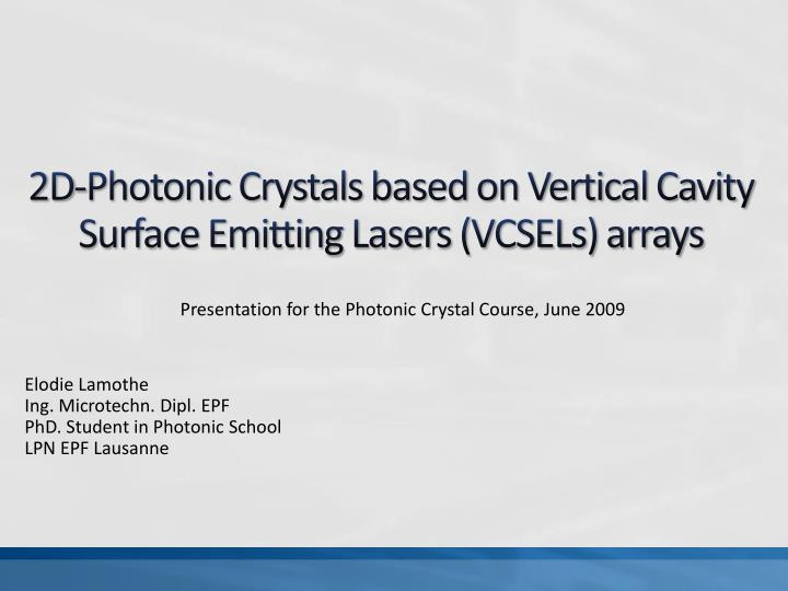 2d photonic crystals based on vertical cavity surface emitting lasers vcsels arrays