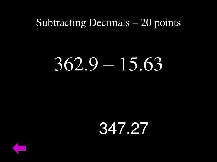 Subtracting Decimals – 20 points